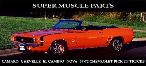 CHEVELLE EL CAMINO MONTE CARLO PARTS - SUPER MUSCLE PARTS 916 638